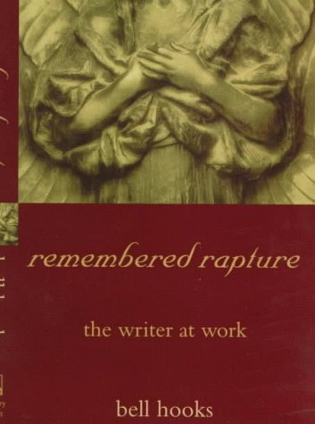 remembered rapture: the writer at work: bell hooks