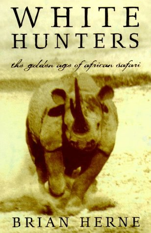 9780805059199: White Hunters: The Golden Age of African Safaris