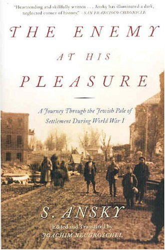 9780805059458: The Enemy at His Pleasure: A Journey Through the Jewish Pale of Settlement During World War I