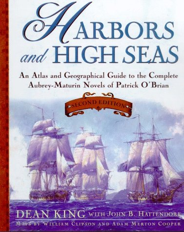 9780805059489: Harbors and High Seas: An Atlas and Geographical Guide to the Aubrey-Maturin Novels of Patrick O'Brian