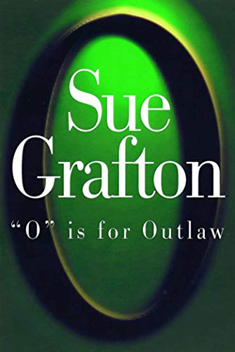 O is for Outlaw. (Kinsey Millhone Mystery Ser.): Grafton, Sue