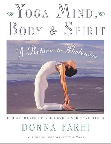 9780805059700: Yoga Mind, Body & Spirit: A Return to Wholeness