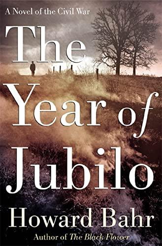 Year of Jubilo: A Novel of the Civil War: Bahr, Howard