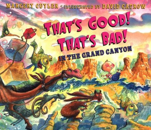 That's Good! That's Bad! In the Grand Canyon (080505975X) by Margery Cuyler
