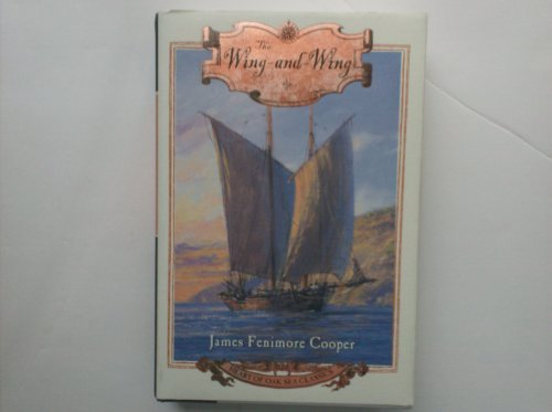 The Wing-And-Wing: Or Le Feu-Follet (Heart of: Cooper, James Fenimore,
