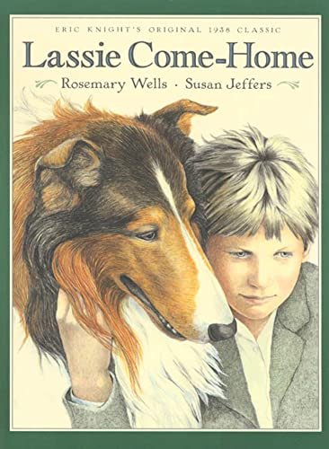 9780805059953: Lassie Come-Home: Eric Knight's Original 1938 Classic in a New Picture-Book Edition