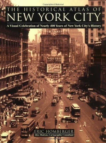 9780805060041: The Historical Atlas of New York City: A Visual Celebration of Nearly 400 Years of New York City's History