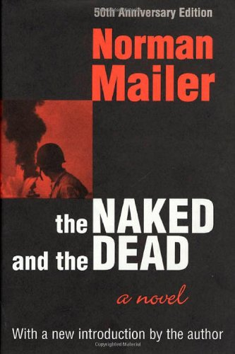 9780805060188: The Naked and the Dead: 50th Anniversary Edition, With a New Introduction by the Author
