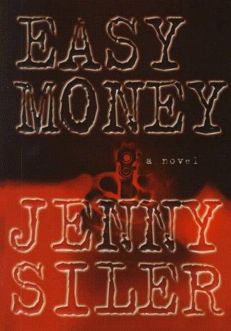 Easy Money: Siler, Jenny