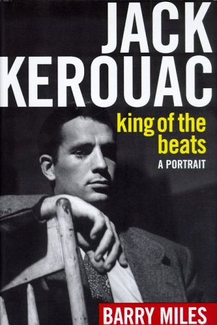 Jack Kerouac: King of the Beats (080506043X) by Barry Miles