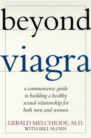 9780805060607: Beyond Viagra: A Commonsense Guide to Building a Healthy Sexual Relationship for Both Men and Women