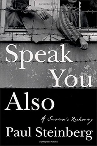Speak You Also: A Holocaust Memoir: Steinberg, Paul