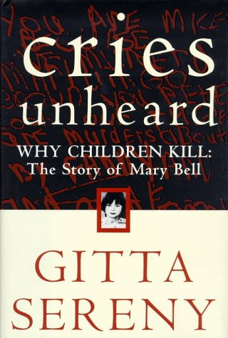 9780805060676: Cries Unheard: Why Children Kill : The Story of Mary Bell