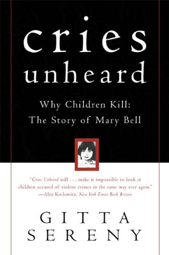9780805060683: Cries Unheard: Why Children Kill: The Story of Mary Bell