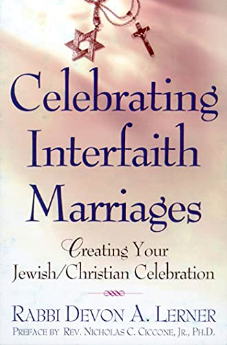 9780805060836: Celebrating Interfaith Marriages: Creating Your Jewish/Christian Ceremony