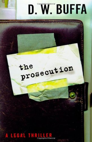 The Prosecution: A Legal Thriller: Buffa, D.W. (AUTOGRAPHED)