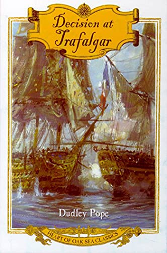 Decision at Trafalgar (Heart of Oak Sea: Dudley Pope