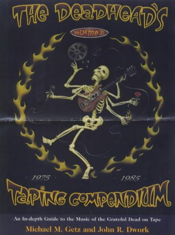 9780805061406: The Deadhead's Taping Compendium: An In-Depth Guide to the Music of the Grateful Dead on Tape: 2