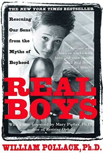 9780805061833: Real Boys: Rescuing Our Sons from the Myths of Boyhood