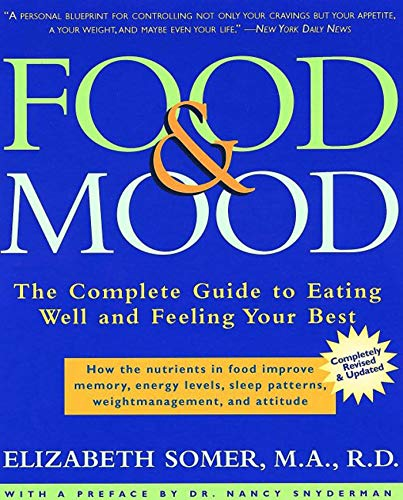 Food Mood: The Complete Guide to Eating Well and Feeling Your Best, Second Edition