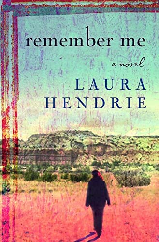 Remember Me: Hendrie, Laura
