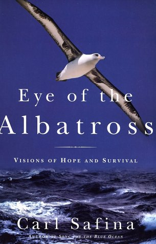Eye of the Albatross: Views of the Endangered Sea