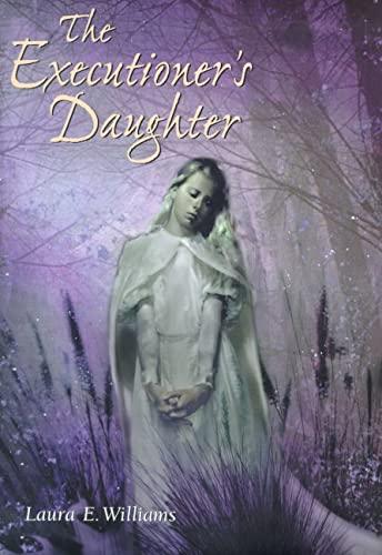 The Executioner's Daughter: Williams, Laura E.