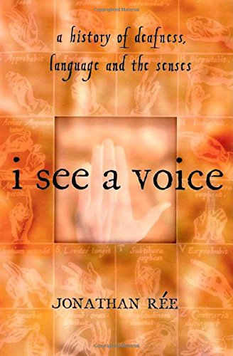 9780805062540: I See a Voice: Deafness, Language and the Senses--A Philosophical History