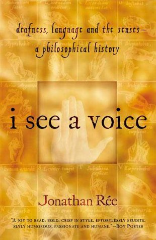 9780805062557: I See a Voice: Deafness, Language and the Senses--A Philosophical History