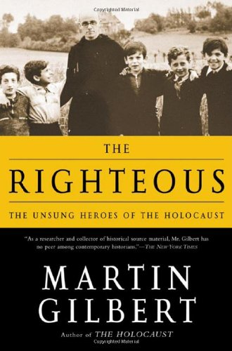 9780805062601: The Righteous: The Unsung Heroes of the Holocaust