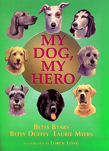 My Dog, My Hero: Byars, Betsy, Myers,