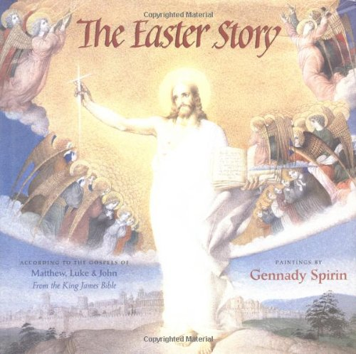 The Easter Story: According To The Gospels: Gennady Spirin