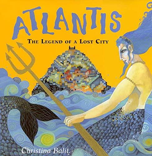 ATLANTIS; THE LEGEND OF A LOST CITY: Balit, Christina