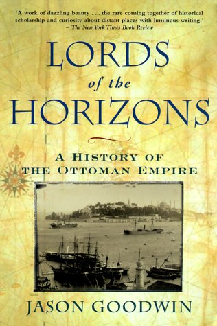 9780805063424: Lords of the Horizon: A History of the Ottoman Empire