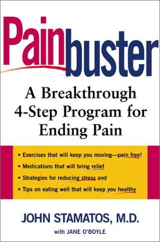Painbuster: A Breakthrough 4-Step Program for Ending Chronic Pain: Stamatos M.D., Dr. John; O'Boyle...