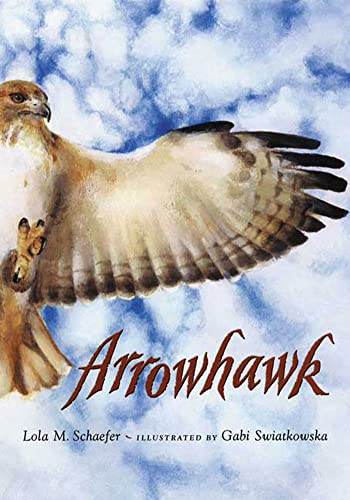 9780805063714: Arrowhawk: A True Survival Story (Outstanding Science Trade Books for Students K-12)