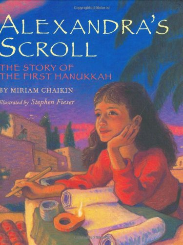 9780805063844: Alexandra's Scroll: The Story of the First Hanukkah