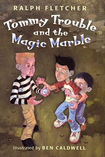 Tommy Trouble and the Magic Marble (0805063870) by Ralph Fletcher