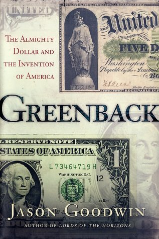9780805064070: Greenback: The Almighty Dollar and the Invention of America