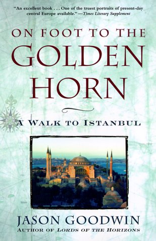 9780805064094: On Foot to the Golden Horn: A Walk to Istanbul