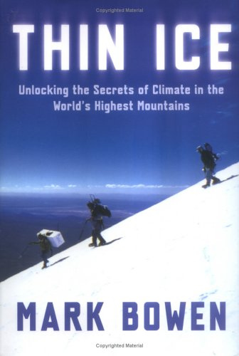 9780805064438: Thin Ice: Unlocking the Secrets of Climate in the World's Highest Mountains