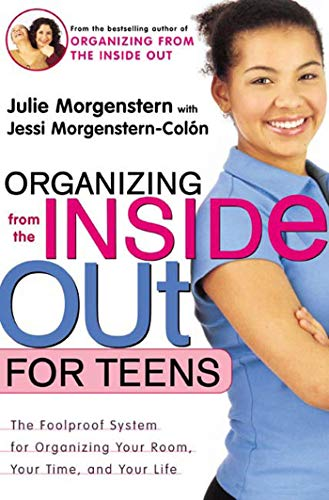 Organizing from the Inside Out for Teenagers: Julie Morgenstern, Jessi