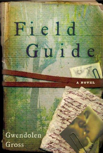 9780805064926: Field Guide: A Novel