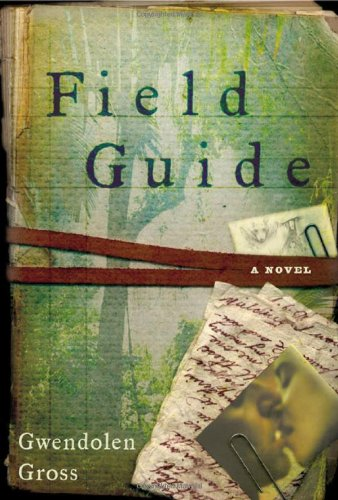 9780805064926: Field Guide: A Novel