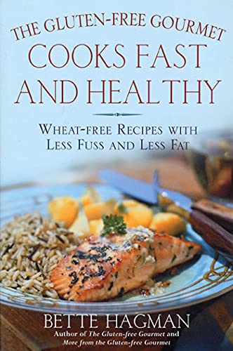 The Gluten-Free Gourmet Cooks Fast and Healthy: Wheat-Free and Gluten-Free with Less Fuss and Les...