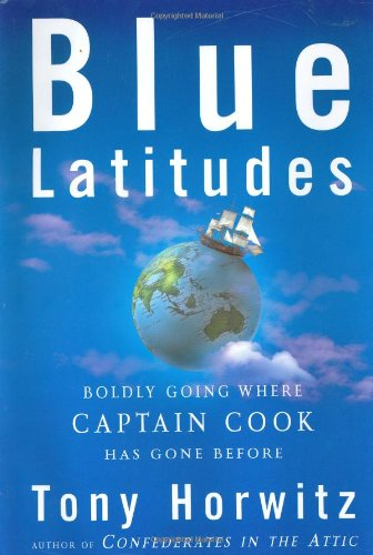 9780805065411: Blue Latitudes: Boldly Going Where Captain Cook Has Gone Before