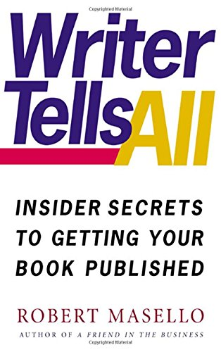 9780805065510: Writer Tells All: Insider Secrets to Getting Your Book Published