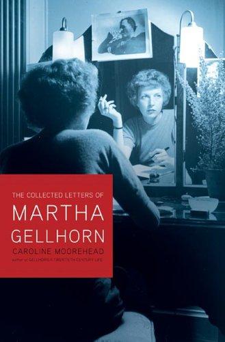 Selected Letters of Martha Gellhorn (0805065555) by Moorehead, Caroline