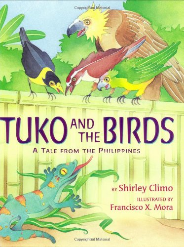 Tuko and the Birds: A Tale from the Philippines: Shirley Climo
