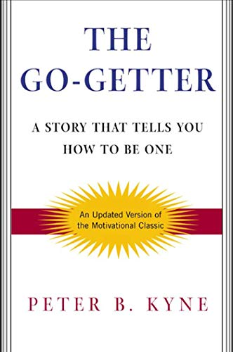 9780805065626: The Go-Getter: A Story That Tells You How To Be One